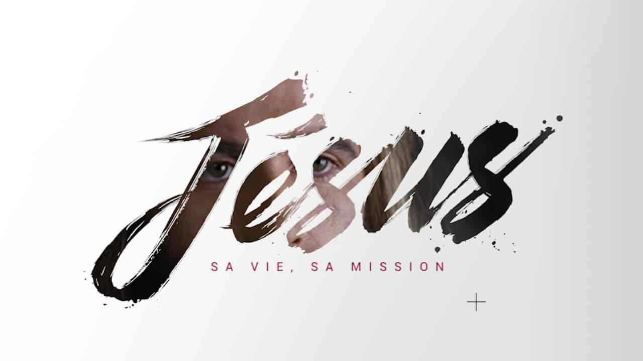 Jésus sa vie et sa mission